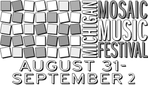 Michigan Mosaic Music Festival, August 31 - September 1, 2013
